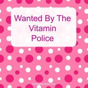 Wanted by the Vitamin Police