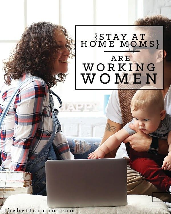 Stay at Home Moms are Working Moms