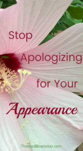 Why do women apologize so much about their appearance? We need to love and appreciate our bodies, not apologize about them and pick them apart.
