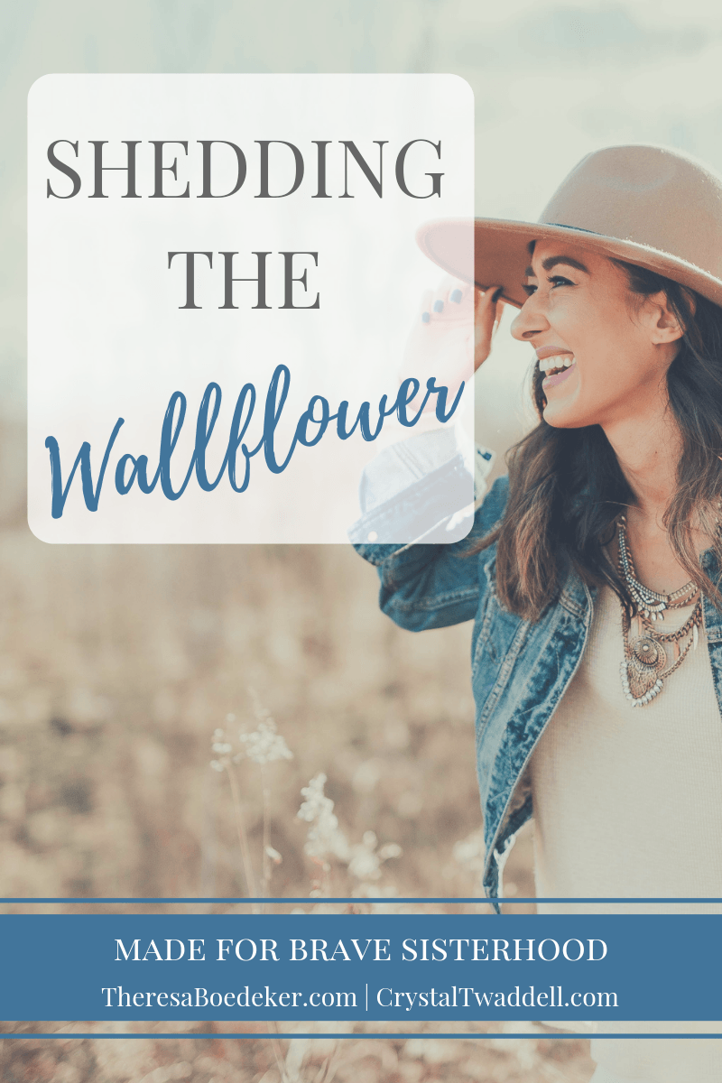 Shedding the Wallflower