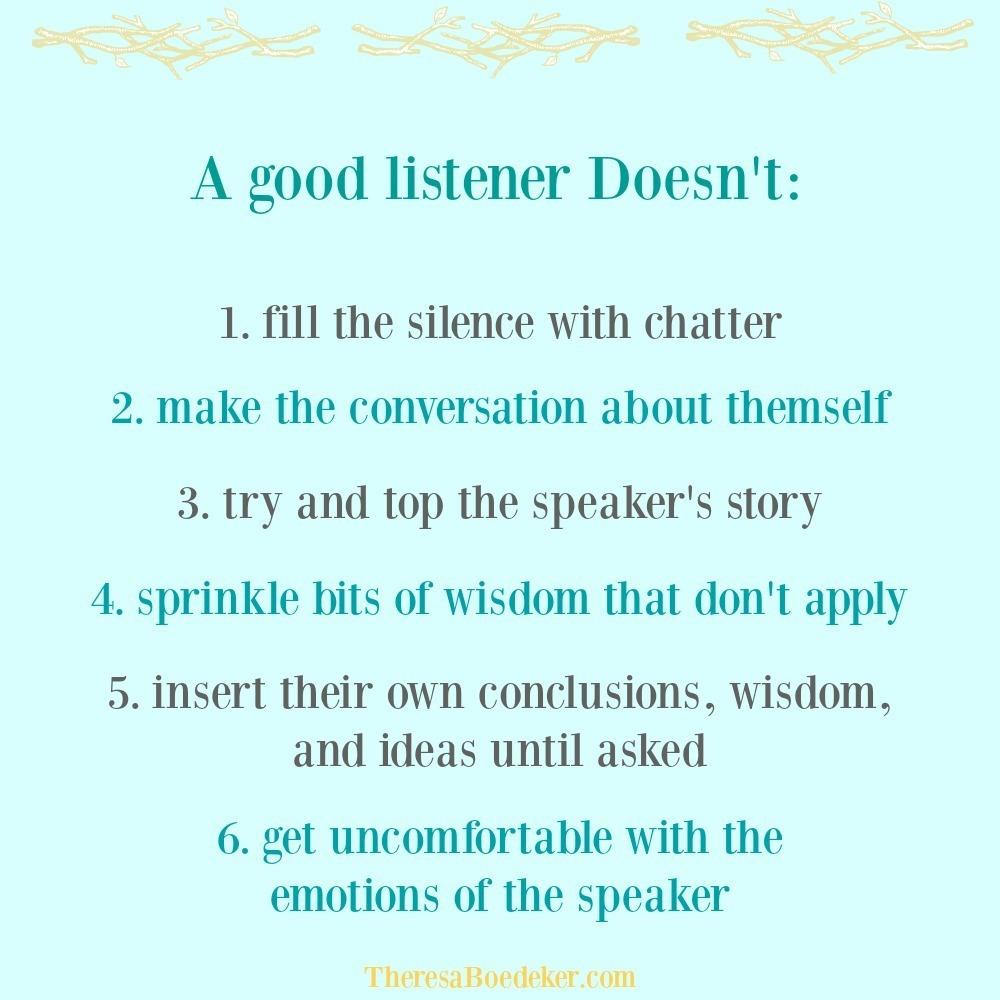 Sometimes it is better to listen more than talk. Learn the qualities of a good listener.
