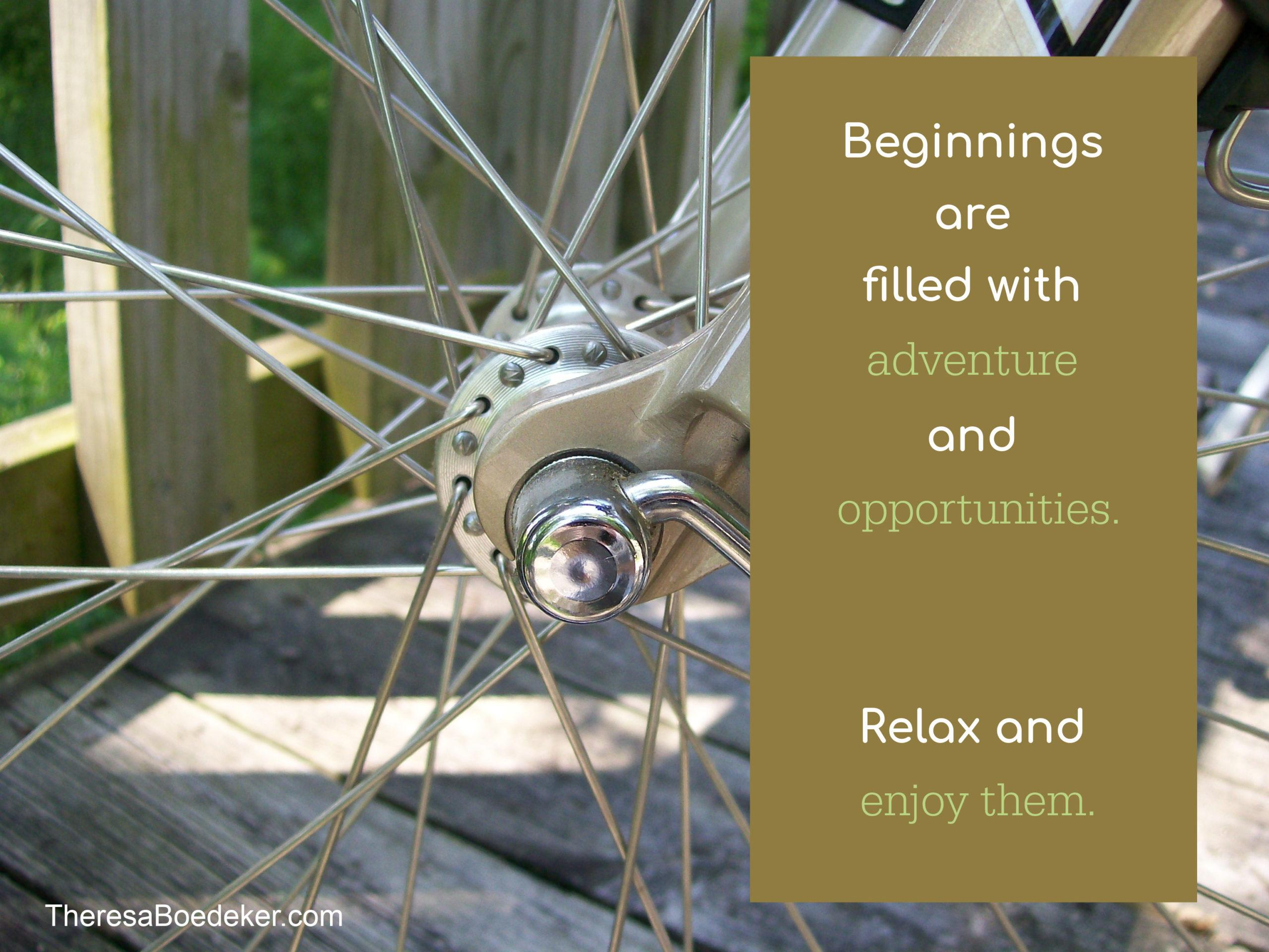 Don't dread being an amateur. Beginnings are filled with adventures and opportunities. Relax and enjoy them.